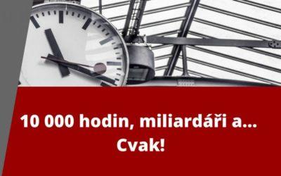 10 000 hodin, miliardáři a… Cvak!