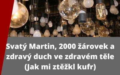 Svatý Martin, 2000 žárovek a zdravý duch ve zdravém těle