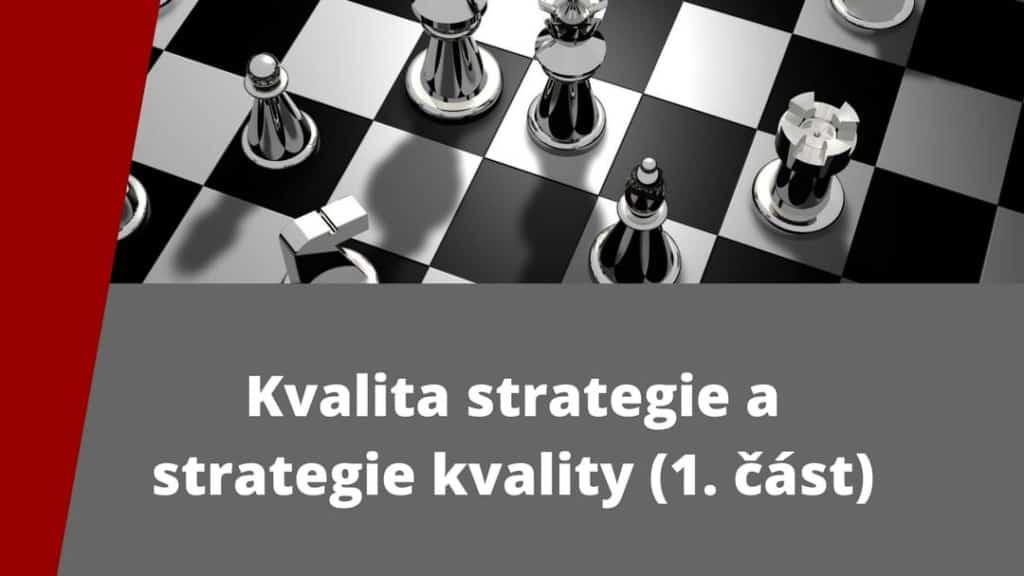 Kvalita strategie i strategie kvality ISO 9001:2015 v mnohém připomínají šachy, které jsou také strategickou hrou.