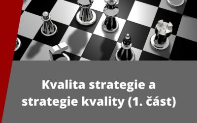Kvalita strategie a strategie kvality (1. část)