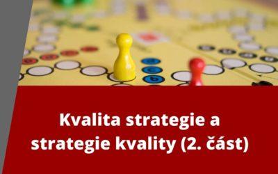 Kvalita strategie a strategie kvality (2. část)