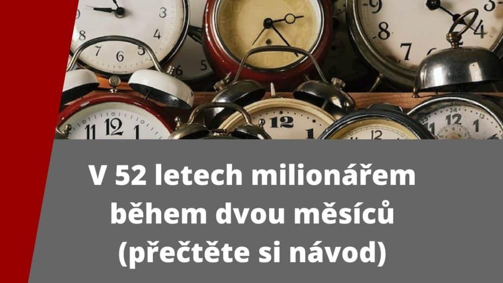 Milionář z hlediska počtu sekund života jsme téměř každý, ať máme jakýkoliv budík nebo hodiny.
