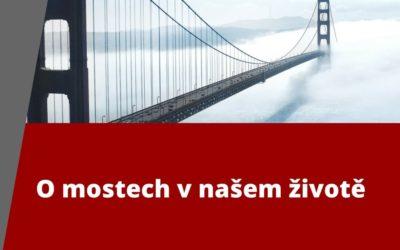 O mostech v našem životě
