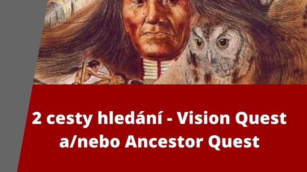 Indián na obrázku reprezentuje významný rituál - Vision Quest, hledání vize