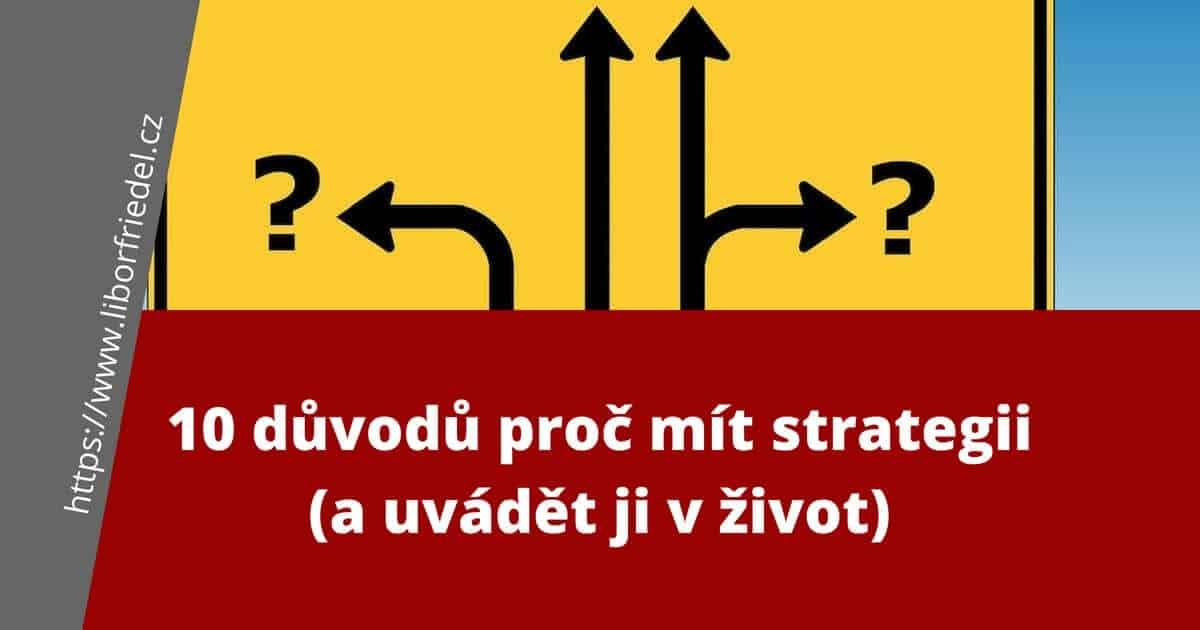 Důvody pro strategii - v článku jich najdete 10