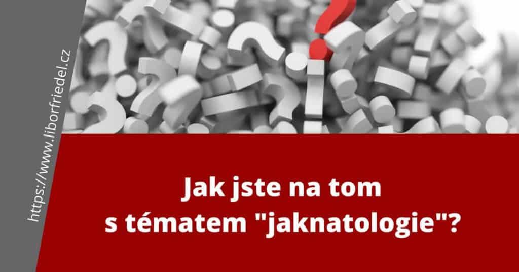 """Jak na to? To je """"jaknatologie"""""""