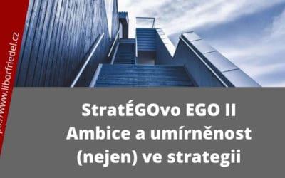 Ambice a umírněnost ve strategii