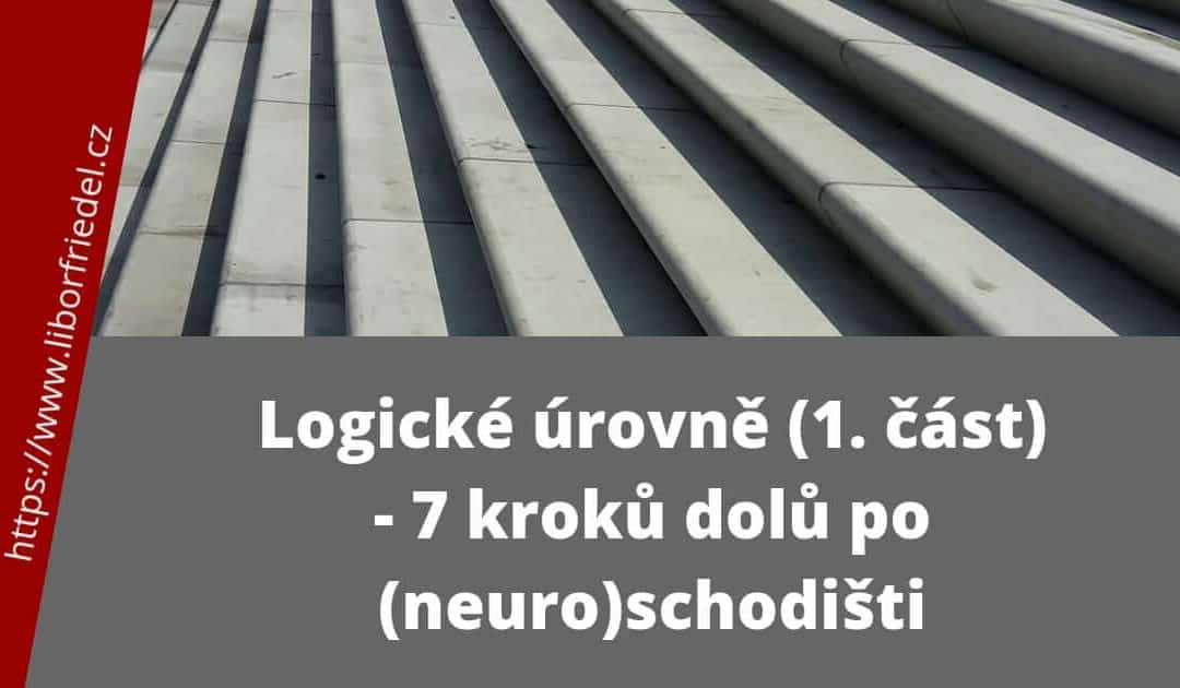 Logické úrovně 1 – 7 kroků dolů pro (neuro)schodišti