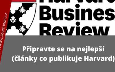 Připravte se na nejlepší (články co publikoval Harvard)