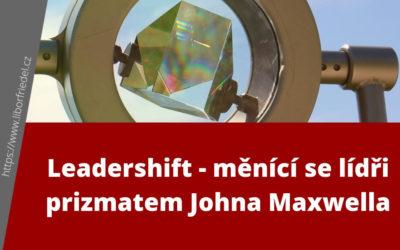 Leadershift – posun lídrů podle Johna Maxwella