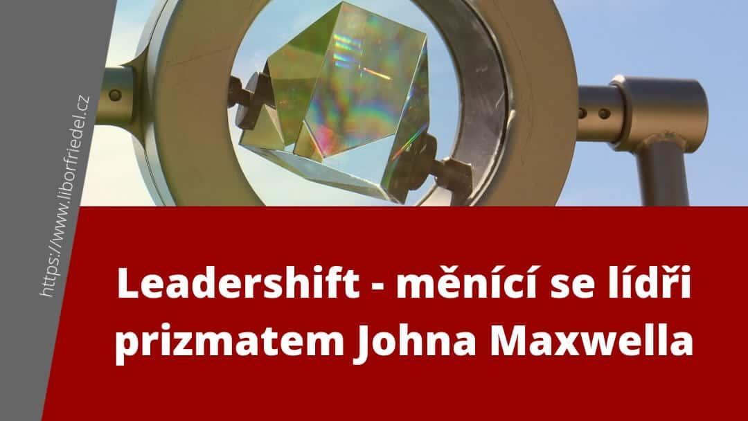 Titulek článku na blog - Leadershift - měnící se lídři podle Johna Maxwella